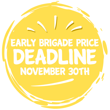 Early Brigade Price Deadline - November 30th