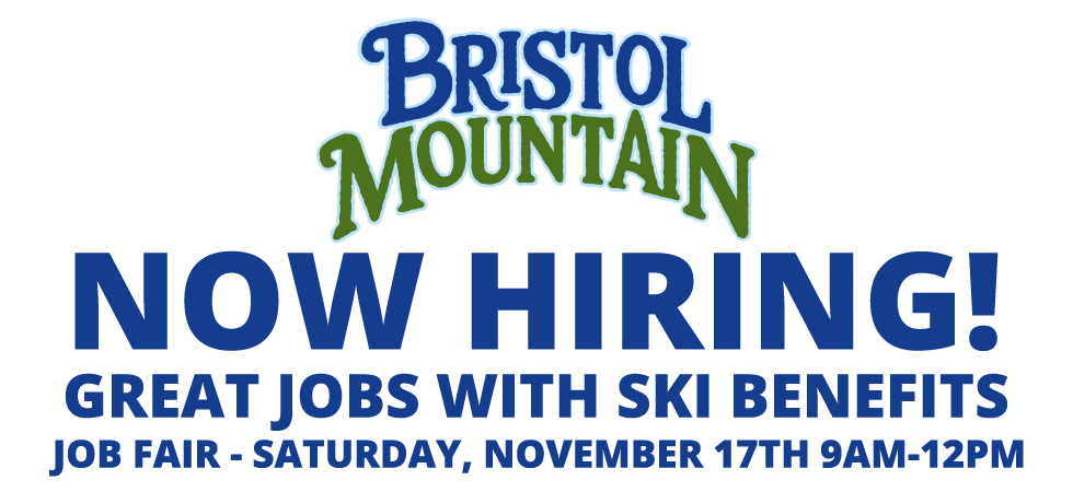 Now Hiring! Great jobs with ski benefits. Job Fair - Saturday, November 17th 9am - 12pm
