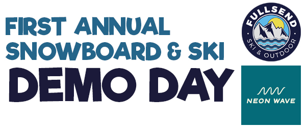 First Annual Snowboard & Ski Demo Day