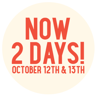 Now 2 Days! October 12th & 13th