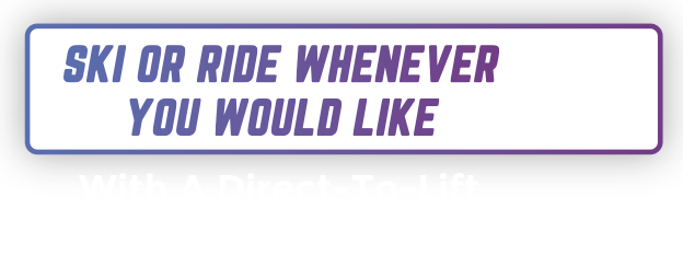 Ski or ride whenever you would like with a direct-to-lift Executive Season Pass